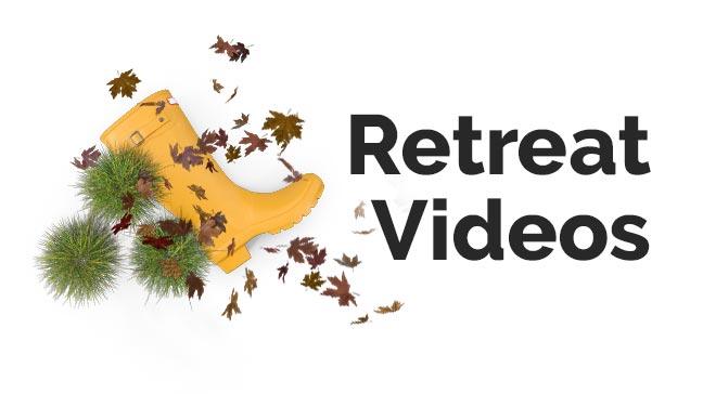 Retreat Videos