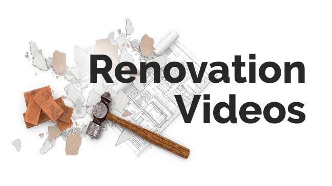 Renovation Videos